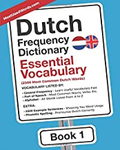 Dutch Frequency Dictionary - Essential Vocabulary: 2500 Most Common Dutch Words (Dutch-English)