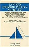 Nuova Economia Politica Americana. Introd. Di F. Forte E E. Granaglia.