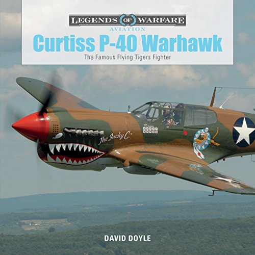Curtiss P-40 Warhawk: The Famous Flying Tigers Fighter (Legends of Warfare: Aviation, Band 4)