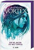 Vortex – Der Tag, an dem die Welt zerriss: Band 1 von Anna Benning