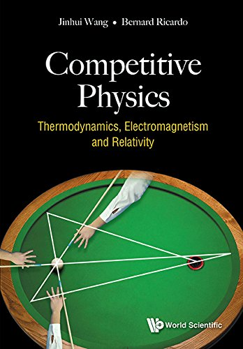 Competitive Physics: Thermodynamics, Electromagnetism And Relativity (General Physics All Aspects) (English Edition)