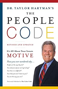 The People Code: It's All About Your Innate Motive by [Taylor Hartman Ph.D.]