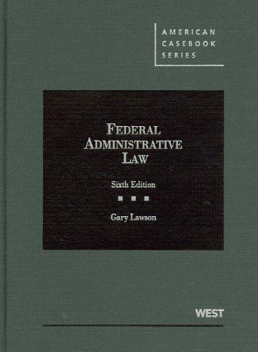 Federal Administrative Law (American Casebook Series)