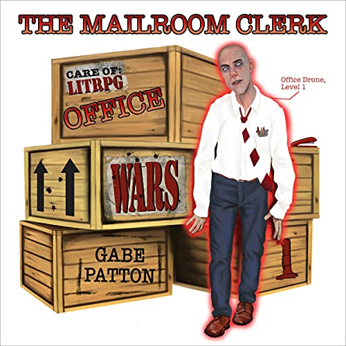 Office Wars: The Mailroom Clerk Audiobook By James Patton cover art