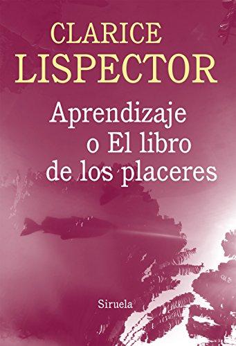 Aprendizaje o el libro de los placeres: 6 (Biblioteca Clarice Lispector)