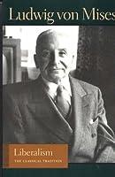 Liberalism (Lib Works Ludwig Von Mises PB) by Ludwig von Mises(2005-10-01)