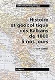 Histoire et géopolitique des Balkans de 1800 à nos jours