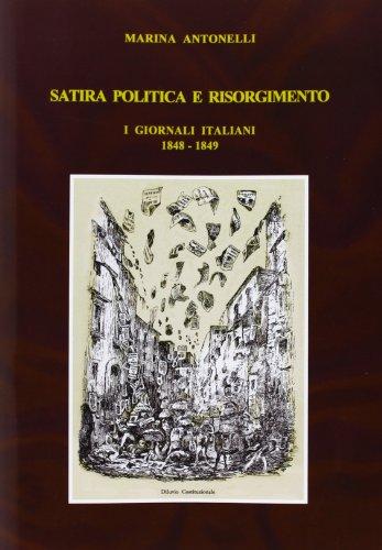 Satira politica e Risorgimento. I giornali italiani 1848-1849