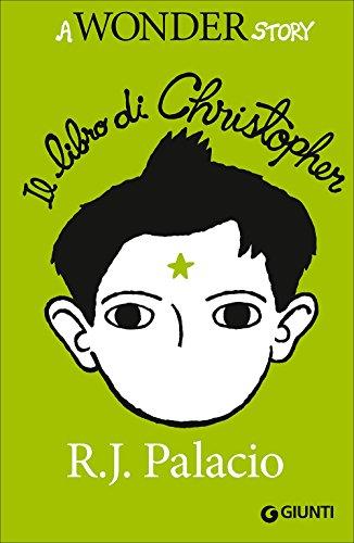Il libro di Christopher. A Wonder story