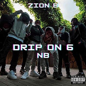Drip On 6