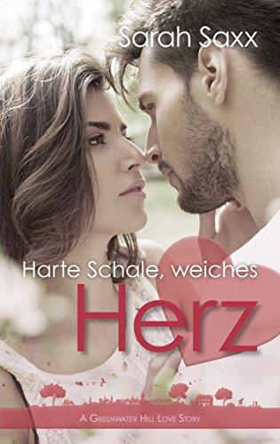 Harte Schale, weiches Herz (Greenwater Hill Love Stories 7)