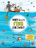 Why Don't Fish Drown?: And other vital questions about the animal kingdom