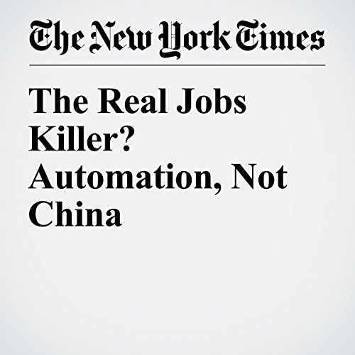 The Real Jobs Killer? Automation, Not China audiobook cover art