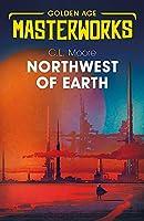 Northwest of Earth (Golden Age Masterworks)