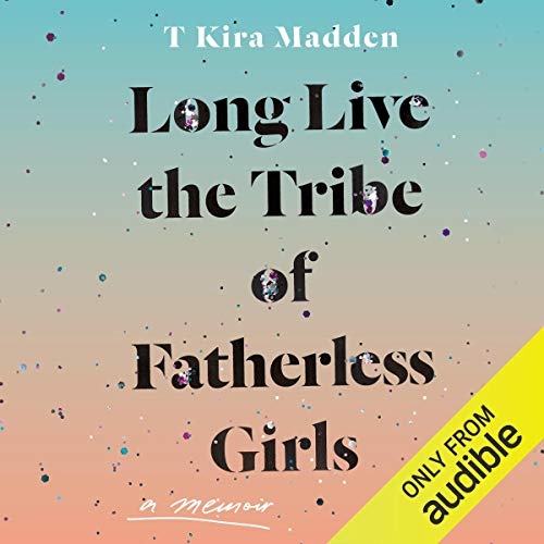 Page de couverture de Long Live the Tribe of Fatherless Girls