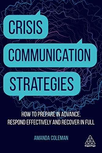 Crisis Communication Strategies: How to Prepare in Advance, Respond Effectively and Recover in Full by [Amanda Coleman]