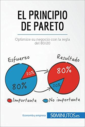 El principio de Pareto: Optimice su negocio con la regla del 80/20 ...
