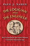 Image of The Logician and the Engineer: How George Boole and Claude Shannon Created the Information Age