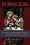 In Sinu Jesu: Cuando el Corazón Habla al Corazón—El Diario de un Sacerdote en Oración (Spanish edition)