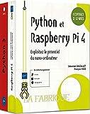 Python et Raspberry Pi 4 - Coffret de 2 livres - Exploitez le potentiel du nano-ordinateur