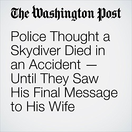 Police Thought a Skydiver Died in an Accident — Until They Saw His Final Message to His Wife copertina
