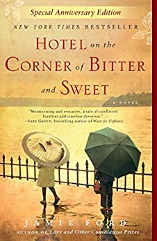Hotel on the Corner of Bitter and Sweet: A Novel by [Jamie Ford]