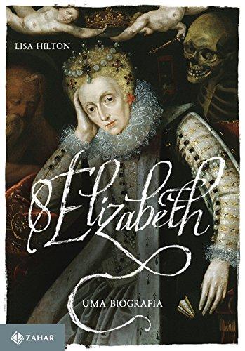 Elizabeth I: Uma biografia