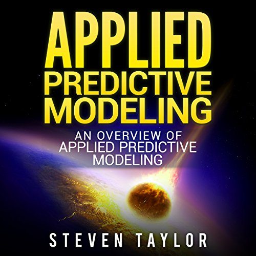 Applied Predictive Modeling: An Overview audiobook cover art