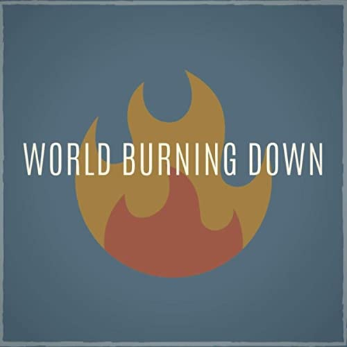 Billy Foote - World Burning Down (2020)