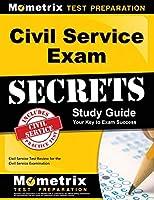 Civil Service Exam Secrets: Civil Service Test Review for the Civil Service Examination (Mometrix Secrets Study Guides)