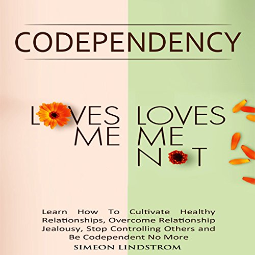 "Codependency - ""Loves Me, Loves Me Not"" audiobook cover art"