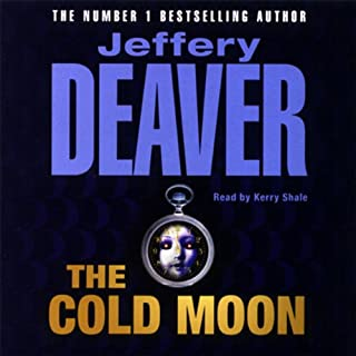 The Cold Moon     Lincoln Rhyme, Book 7              By:                                                                                                                                 Jeffery Deaver                               Narrated by:                                                                                                                                 Kerry Shale                      Length: 2 hrs and 6 mins     26 ratings     Overall 3.1