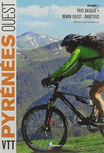 VTT Pyrénées ouest: Tome 1, Pays basque, Béarn ouest