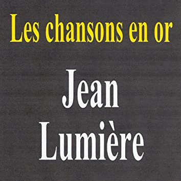 Les chansons en or - Jean Lumière