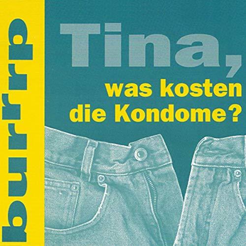 Tina, Was Kosten Die Kondome? (Fetherlite Mix)