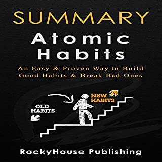Summary of Atomic Habits by James Clear: An Easy & Proven Way to Build Good Habits & Break Bad Ones                   By:                                                                                                                                 RockyHouse Publishing                               Narrated by:                                                                                                                                 Jim Rising                      Length: 1 hr     12 ratings     Overall 3.8