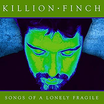 Songs of a Lonely Fragile