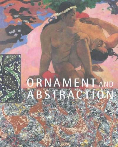 Ornament and Abstraction: The Dialogue Betweenm Non-Western, Modern and Contemporary Art