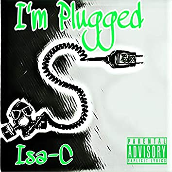 I'm Plugged