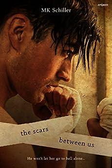 The Scars Between Us by [MK Schiller]