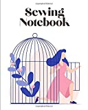 Sewing Notebook: Sketchbook to fill in to follow and organize your creations   Inspirations, ideas, projects, measurements, and sketches