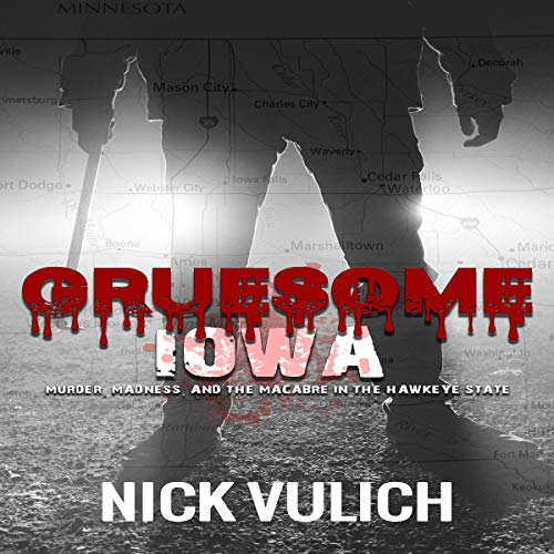 Gruesome Iowa audiobook cover art