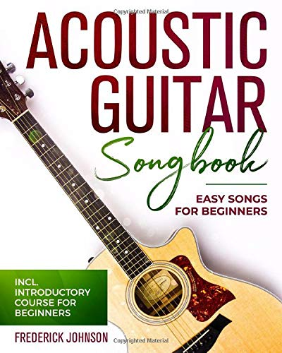 Acoustic Guitar Songbook: Easy Songs For Beginners