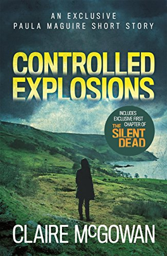 Controlled Explosions (A Paula Maguire Short Story): A compelling crime novella of violence and intrigue (English Edition)