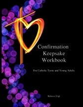 Confirmation Keepsake Workbook For Catholic Teens and Young Adults