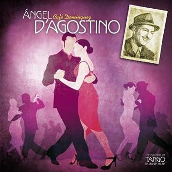 The Masters of Tango: Angel D'Agostino, Café Domínguez