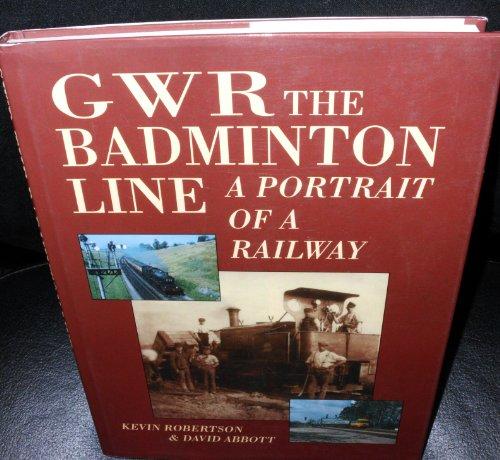 Gwr the Badminton Line: A Portrait of a Railway