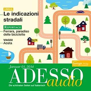 ADESSO Audio - Le indicazioni stradali. 1/2014     Italienisch lernen Audio - Nach dem Weg fragen              Autor:                                                                                                                                 div                               Sprecher:                                                                                                                                 div.                      Spieldauer: 1 Std. und 3 Min.     Noch nicht bewertet     Gesamt 0,0