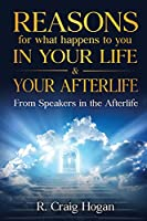 Reasons for What Happens to You in Your Life & Your Afterlife
