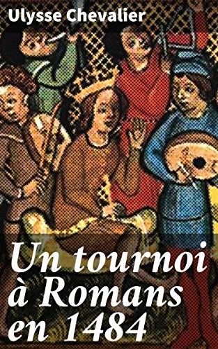 Couverture du livre Un tournoi à Romans en 1484